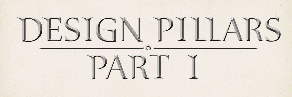 Design Pillars – Part I: